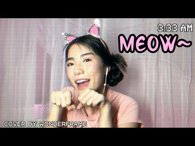 xiao-feng-feng-learn-to-meow-wexrchan-phasa-thiy-l-cover-by-wonderframe-wonderframe