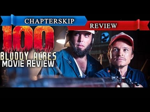 100 Bloody Acres (2012) Movie Review... With a Twist - Chapter Skip [HD]