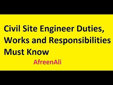 Civil Site Engineer Duties, Works and Responsibilities Must Know