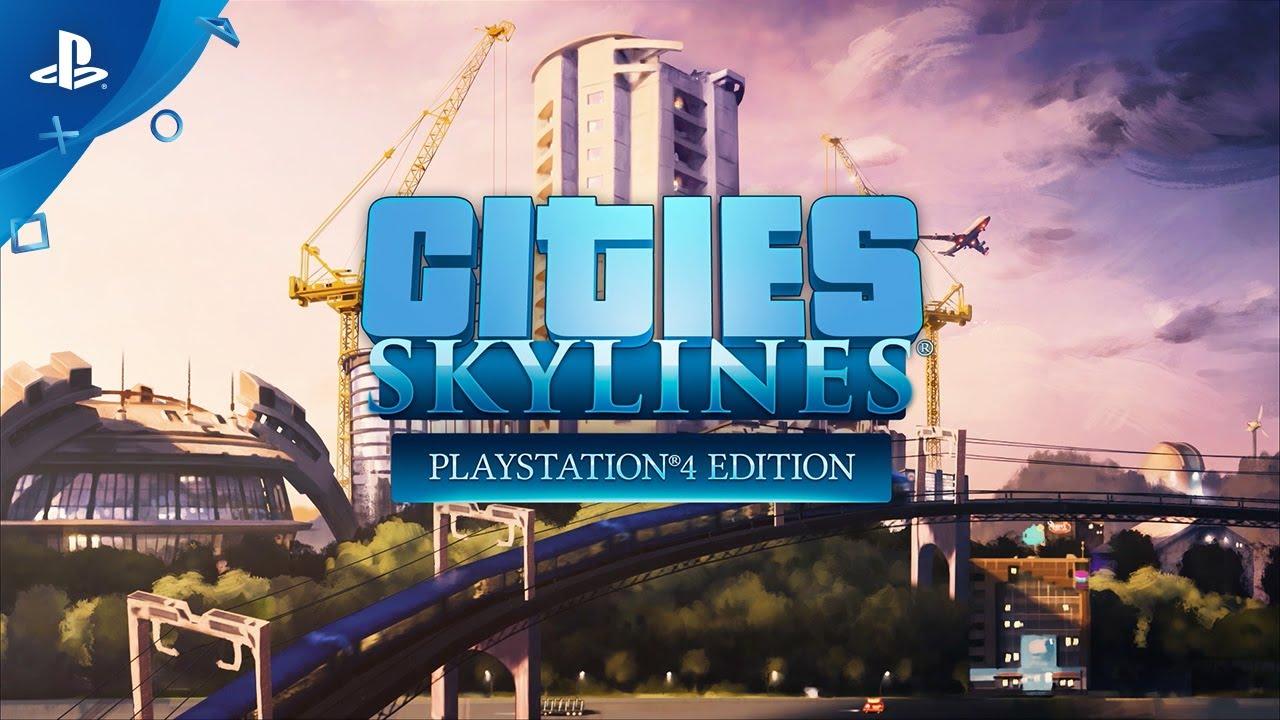 Cities: Skylines – Playstation®4 Edition – анонсирующий ролик | PS4