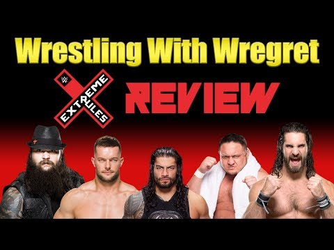WWE Extreme Rules 2017 Review | Wrestling With Wregret