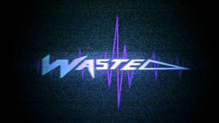 Wasted - Define the Night