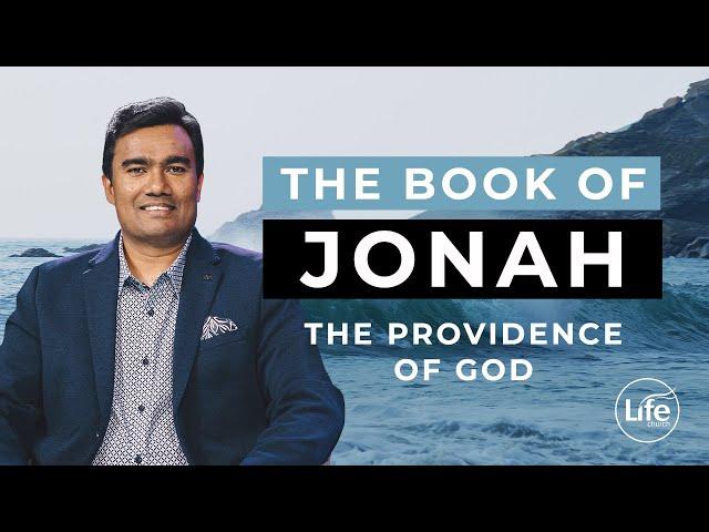 Jonah Part 2 - The Providence of God | Rev Paul Jeyachandran