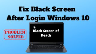 Fix Black Screen After Login Windows 10