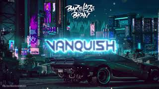 Barthezz Brain - Vanquish (Original Mix) | BarthezzBrainMusic