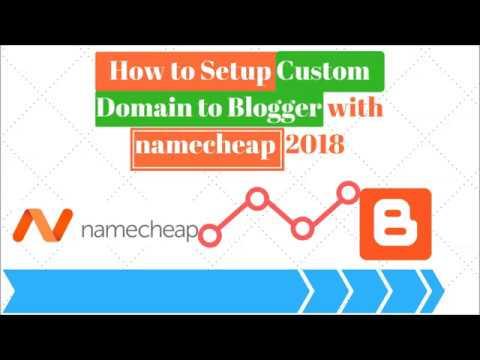 How to setup custom domain blogger with namecheap 2018