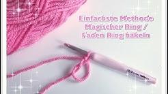 Einfachsten FADENRING häkeln / Magischen Ring häkeln / Magic Ring häkeln