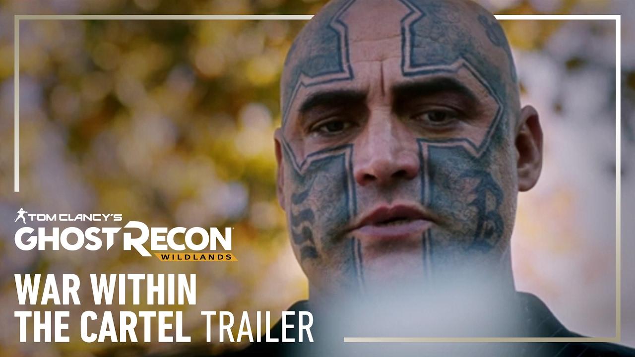 Ghost Recon Wildlands Trailer War Within The Cartel Youtube