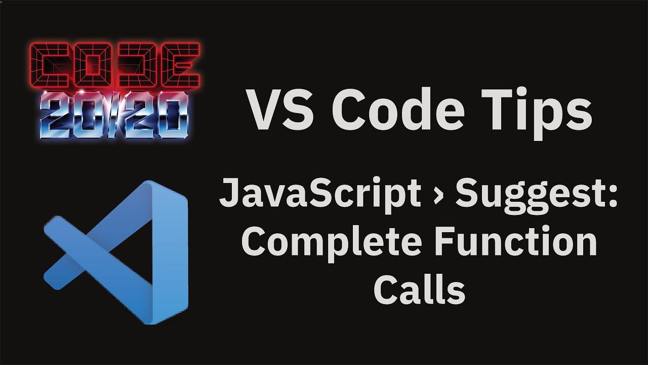 JavaScript › Suggest: Complete Function Calls