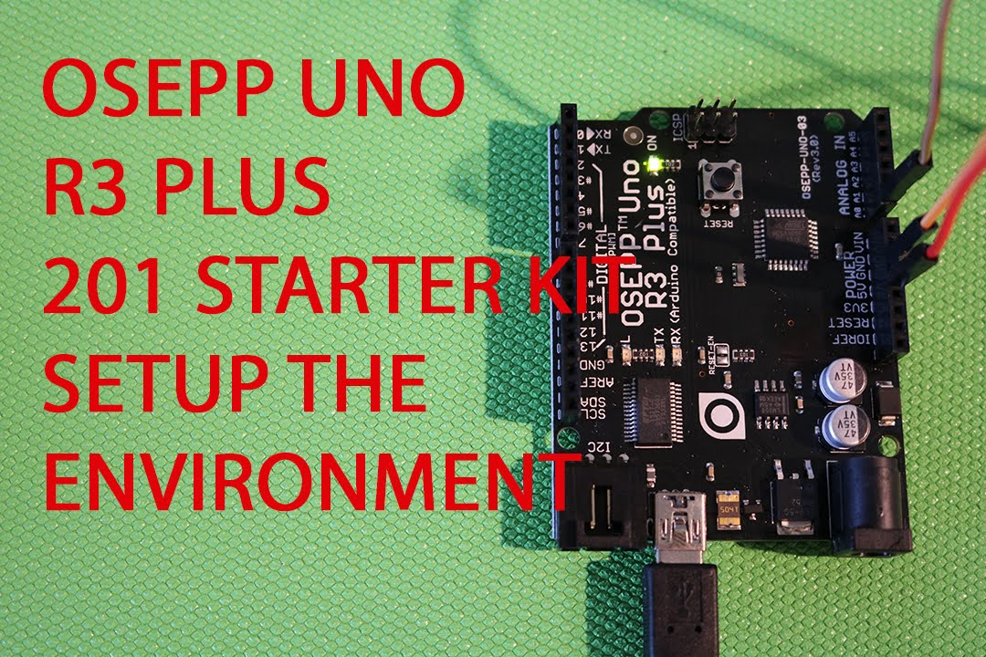 Setting up your Arduino(OSEPP Uno R3 Plus) Environment
