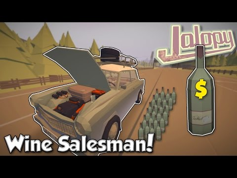 Unethical Wine Salesman! - Jalopy [Ep. 7] - Let's play Jalopy Making Money Gameplay
