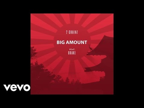 2 Chainz - Big Amount ft. Drake