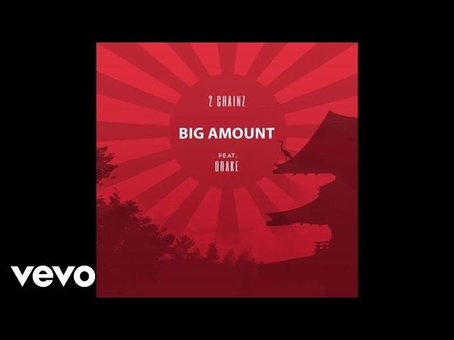 2 Chainz - Big Amount (Audio) ft. Drake