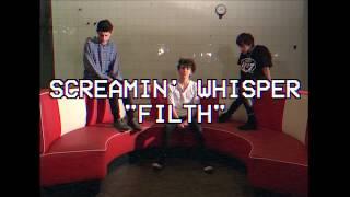 Filth- Official Music Video - Screamin' Whisper