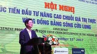 Hội nghị xúc tiến đầu tư nâng cao chuỗi giá trị thực phẩm vùng ĐBSCL