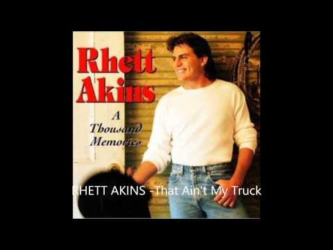 RHETT AKINS That Aint My Truck