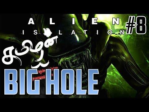 BIG HOLE - TAMIL #08 - ALIEN ISOLATION