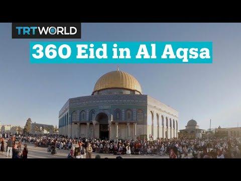 Beautiful 360 video from Eid al Fitr prayers in Al Aqsa, Jerusalem