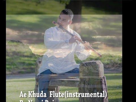 Ae khuda Flute Instrumental | Nomi Raj