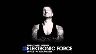 Elektronic Force Podcast 198 with Marco Bailey