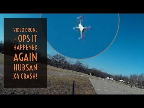 Video Drone - Ops It Happened Again Hubsan X4 Crash!