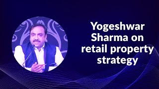 Yogeshwar Sharma on retail property