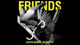 Justin Bieber - Friends ft. Bloodpop [MP3 Free Download]