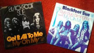 BLACKFOOT SUE My Oh My 1973