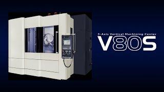 5軸制御立形マシニングセンタ V80S