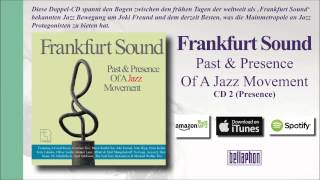 Frankfurt Sound - Past & Presence Of A Jazz Movement (CD2)