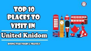 Top 10 Places To Visit In United Kingdom
