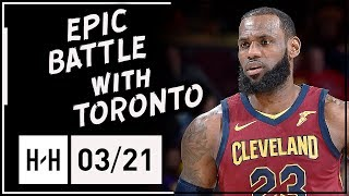 LeBron James EPIC Full Highlights Cavs vs Raptors (2018.03.21) - 35 Pts, 17 Ast, UNSTOPPABLE!