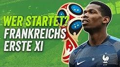 Mbappé, Kanté, kein Pogba! Frankreichs beste Aufstellung für die WM 2018 - Wer startet?