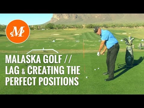 Malask Golf // Lag In Your Swing - Creating the Perfect Positions