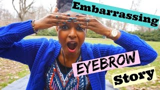 My Embarrassing Eyebrow Story | How To Grow Your Eyebrows FAST!