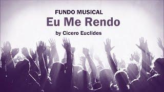 Baixar Fundo Musical Eu Me Rendo // by Cicero Euclides