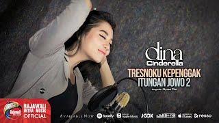 Dina Cinderella - Tresnoku Kepenggak Itungan Jowo 2 -