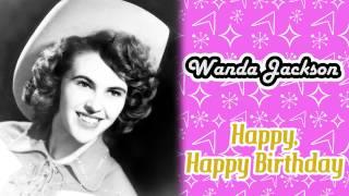 Wanda Jackson - Happy, Happy Birthday