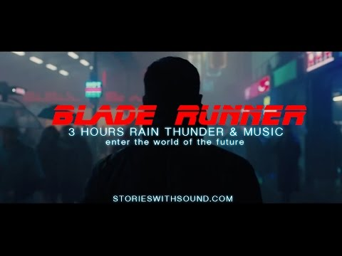 3 HOURS BLADE RUNNER 2017 RAIN THUNDER & MUSIC  with BLACKSCREEN