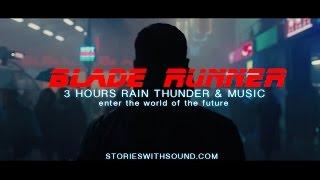 3 HOURS BLADE RUNNER 2017 RAIN THUNDER & MUSIC  with BLACKSCREEN streaming