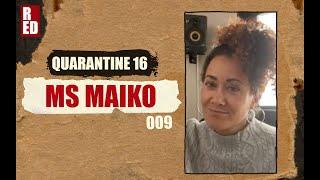 Quarantine 16 - Ms Maiko [009]