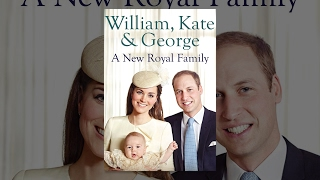 William, Kate  George: A New Royal Family