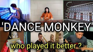 Who Played it Better: Dance Monkey  Native Flute, Marimba, Electric Guitar, Lyre, Piano, Trombone