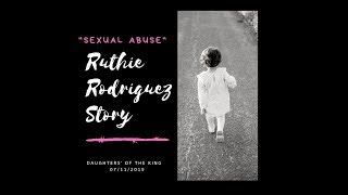 Episode 28 (2019) Ruthie Rodriguez Story Pt 2 - Daughters' of The King