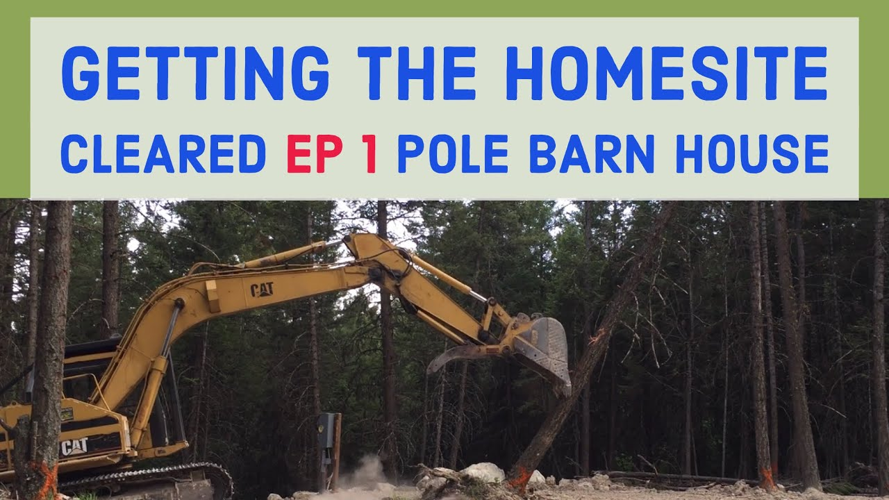 Home site cleared leveled pole barn house ep 1