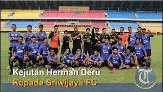 Sriwijaya FC Ganti Kepemilikan | Kejutan Herman Deru Kepada Sriwijaya FC