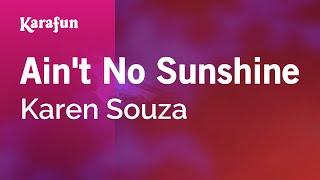 Download MP3: https://www.karaoke-version.com/mp3-backingtrack/karen-souza/ain-t-no-sunshine.html Sing Online: ...