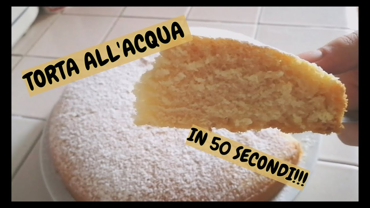 Torta All Acqua.1 Recipe 50 Seconds Torta All Acqua