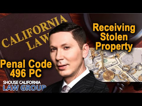 """Receiving Stolen Property"" (Penal Code 496 PC)"
