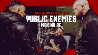 "FARID BANG feat. KOLLEGAH & FLER - ""PUBLIC ENEMIES"" [ MAKING OF ]"